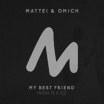 My Best Friend (Now is a DJ)