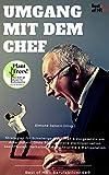 Umgang mit dem Chef: Strategien für Schwierige Menschen & Vorgesetzte am Arbeitsplatz. Ohne Führungsrolle die Organisation beeinflussen. Verhalten für Machtspiele & Manipulation