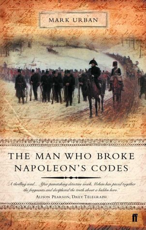 Man Who Broke Napoleon's Codes: The Story of George Scovell
