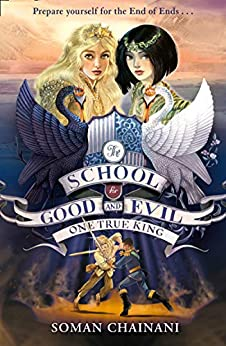 One True King (The School for Good and Evil, Book 6) by [Soman Chainani]
