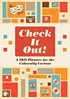Check It Out! A 2019 Planner for the Culturally Curious