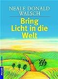 Bring Licht in die Welt - Neale Donald Walsch