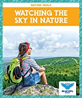 Watching the Sky in Nature (Nature Heals)