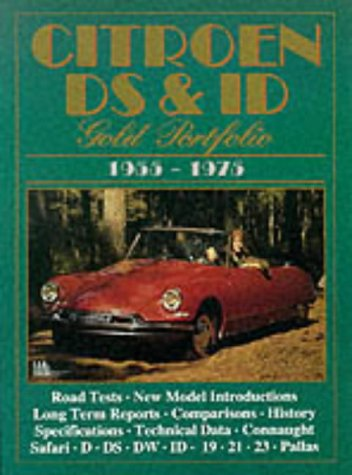 Citroen DS and ID Gold Portfolio 1955-1975 (Brooklands Books Road Test Series)