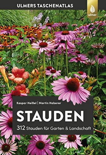 Stauden: 312 Stauden für Garten und Landschaft (Taschenatlanten)