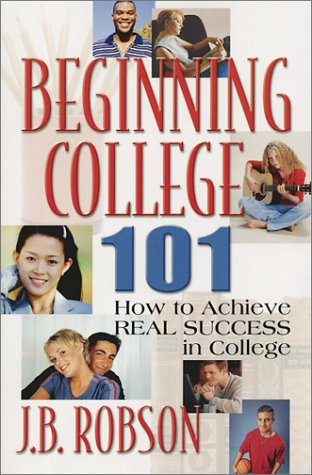 Beginning College 101 How To Achieve Real Success In College