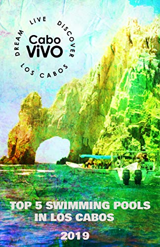 Top 5 Swimming Pools in Los Cabos - 2019 (Kindle Singles Series) (English Edition)
