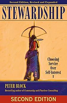 Stewardship: Choosing Service Over Self-Interest by [Peter Block]