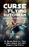 Curse of the Flying Dutchman: Deluxe Adventure Module (Micro Chapbook RPG Deluxe Adventure Module)
