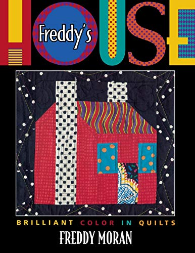 Freddy's House: Brilliant Color in Quilts: Brilliant Colour in Quilts