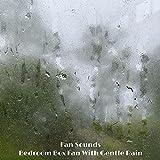 Bedroom Box Fan With Gentle Rain