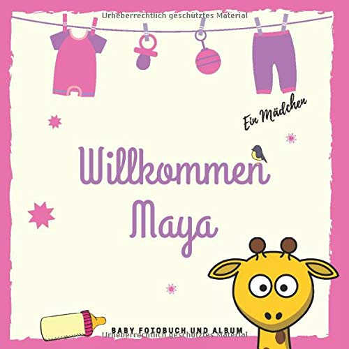 Willkommen Maya Baby Fotobuch und Album: Personalisiertes Baby Fotobuch und Fotoalbum, Das erste Jahr, Geschenk zur Schwangerschaft und Geburt, Baby Name auf dem Cover