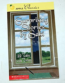 Surprising Stories by Saki: 22 Tales With Twists 0590745689 Book Cover