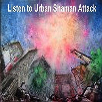 Listen to Urban Shaman Attack