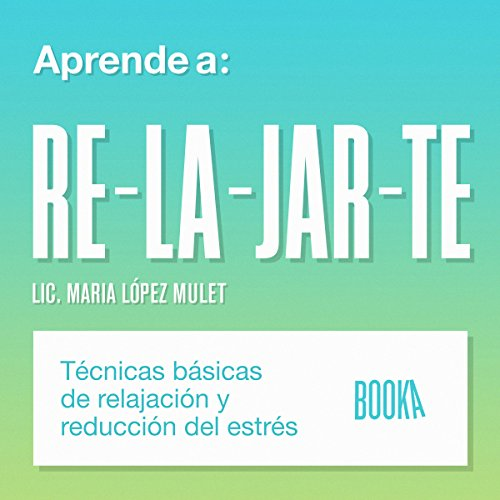 Aprende a Relajarte [Learn to Relax] audiobook cover art