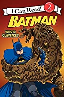 Batman Classic: Who Is Clayface? (I Can Read Level 2)