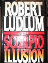 The Scorpio Illusion by Robert Ludlum (1993-05-03)