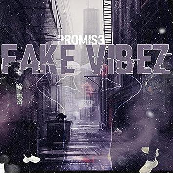 Fake Vibez