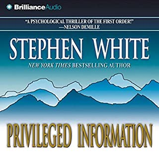 Privileged Information     A Dr. Alan Gregory Mystery              By:                                                                                                                                 Stephen White                               Narrated by:                                                                                                                                 Dick Hill                      Length: 6 hrs and 6 mins     93 ratings     Overall 3.8