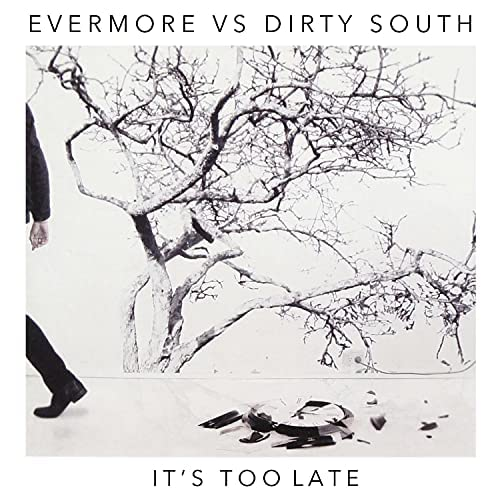Dirty South & Evermore