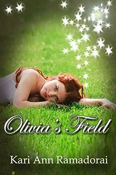 Olivia's Field (Olivia's Realm Book 1) by [Kari Ann Ramadorai]