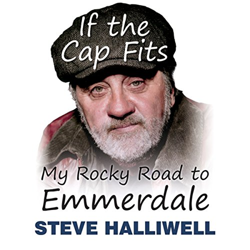 If The Cap Fits: My Rocky Road to Emmerdale audiobook cover art