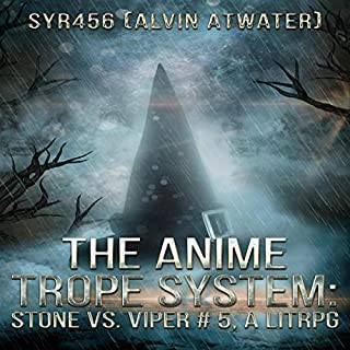 The Anime Trope System: Stone vs. Viper, #5     A LitRPG              By:                                                                                                                                 Alvin Atwater                               Narrated by:                                                                                                                                 David Reimer                      Length: 5 hrs and 22 mins     17 ratings     Overall 4.7