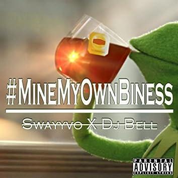 #Minemyownbiness (feat. DJ Bell)