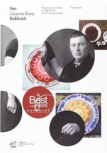 Het Zeeuwse knop bakboek: recepten en verhalen uit Zeeland en de rest van de wereld