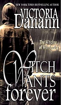 Witch Wants Forever (The Witches of Wimberley Book 2) by [Victoria Danann]