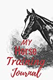 My Horse Training Journal: Horseback Riding Lessons Log Book Journaling |Equestrian Notebook Lined |Planner Diary Composition Sketchbook |Cover ... Youth Lovers Women & Girls Who Love Horses