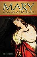 Mary: Woman of Sorrows