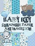 Baby Boy Scrapbook Paper And Images Kit: Scrapbooking Supplies For Arts & Crafts Journals (Serene Scrapbooking Supplies)