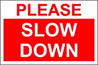 Please slow down warning Sign 1.2mm rigid plastic 200mm x 300mm Drill and screw in position or use double sided tape to mount onto suitable surface. Digitally printed and laminated for extra durabillity
