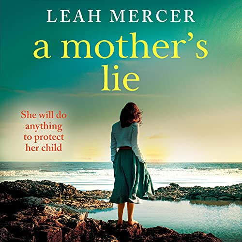 A Mother's Lie Audiobook By Leah Mercer cover art
