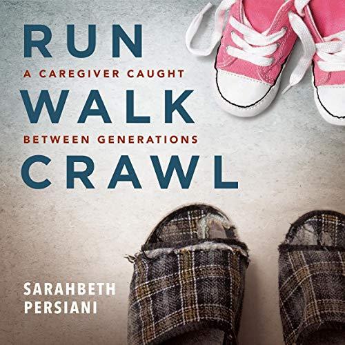 『Run Walk Crawl: A Caregiver Caught Between Generations』のカバーアート