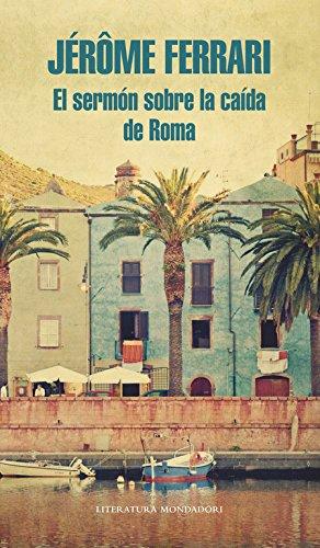El sermón sobre la caída de Roma (Literatura Random House)