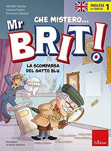Inglese in giallo. Mistero mr. Brit. La scomparsa del gatto blu (Vol. 1)