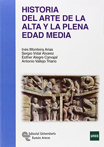 Historia del Arte de la Alta y la plena Edad Media (Manuales)