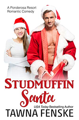 Studmuffin Santa (Ponderosa Resort Romantic Comedies Book 1) by [Tawna Fenske]