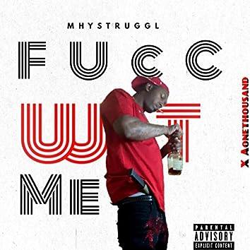 FucC Wit Me