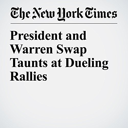 President and Warren Swap Taunts at Dueling Rallies copertina
