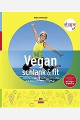 Vegan, schlank & fit: 4-Wochen-Plan mit 30 Power-Rezepten & 4 Workouts mit Detox-Effekt Taschenbuch