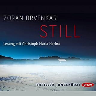 Still                   Autor:                                                                                                                                 Zoran Drvenkar                               Sprecher:                                                                                                                                 Christoph Maria Herbst                      Spieldauer: 7 Std. und 36 Min.     529 Bewertungen     Gesamt 4,3