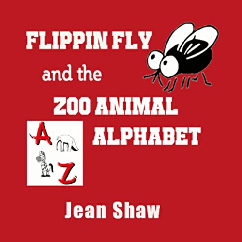 Flippin Fly and the Zoo Animal Alphabet audiobook cover art