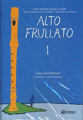 PLADEVALL J.M. - Alto Frullato 1 (Metodo para Flauta Dulce Contralto) (Inc.Acomp. Piano/Guitarra)