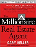 The Millionaire Real Estate Agent: It's Not About the Money...It's...