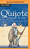 El Quijote contado a los niños/ Don Quixote told to children (Clásicos contados a los niños/ Classics told to children)