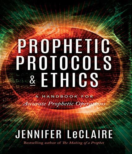 Prophetic Protocols & Ethics