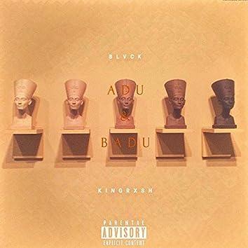 Adu & Badu (feat. King Rxsh)